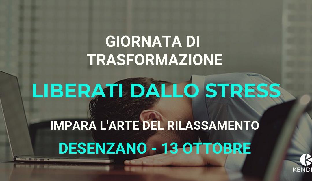 GIORNATA DI TRASFORMAZIONE: LIBERATI DALLO STRESS – DESENZANO DEL GARDA