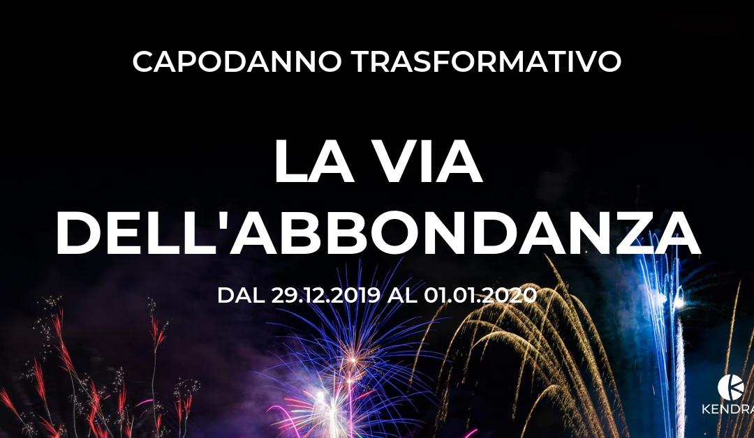 Capodanno Trasformativo 2019/2020 – La Via Dell'Abbondanza